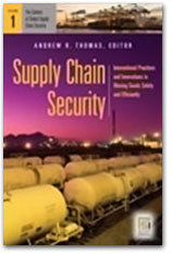 Supply Chain Security: International Practices and Innovations in Moving Goods Safely and Efficiently (Praeger Security International) (Hardcover)