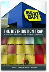 The Distribution Trap: Keeping Your Innovations from Becoming Commodities (Hardcover)